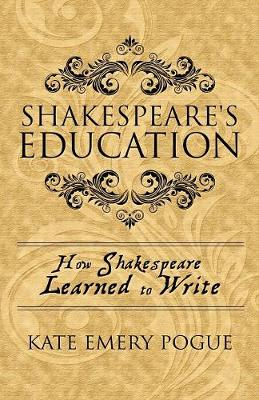 Shakespeare's Education: How Shakespeare Learned to Write (Paperback)