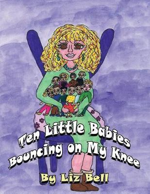 Ten Little Babies Bouncing on My Knee (Paperback)