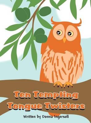 Ten Tempting Tongue Twisters (Hardback)