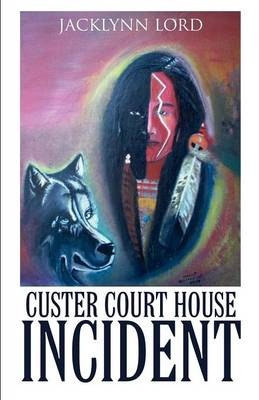 Custer Court House Incident (Paperback)