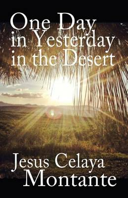One Day in Yesterday in the Desert (Paperback)
