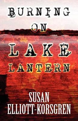 Burning on Lake Lantern (Paperback)