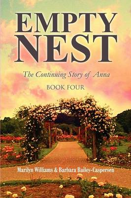 Empty Nest: The Continuing Story of Anna: Book Four (Paperback)