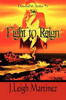Fight to Reign: Dravenfire Series #3 (Paperback)
