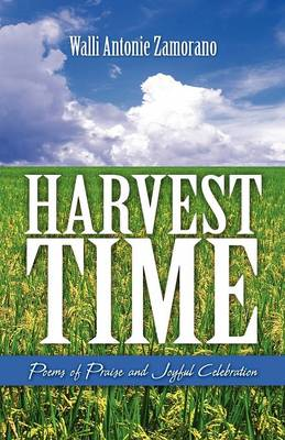 Harvest Time: Poems of Praise and Joyful Celebration (Paperback)