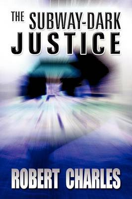 The Subway-Dark Justice (Paperback)
