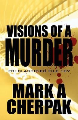 Visions of a Murder: FBI Classified File 187 (Paperback)