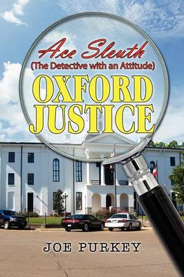 Oxford Justice: An Ace Sleuth Novel: (The Detective with an Attitude) (Paperback)