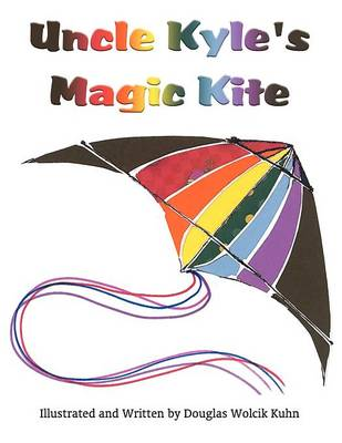 Uncle Kyle's Magic Kite (Paperback)
