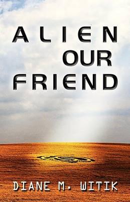Alien Our Friend (Paperback)