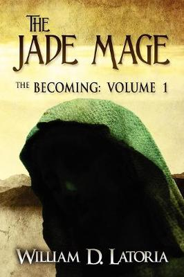 The Jade Mage: The Becoming Volume I (Paperback)