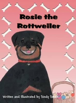 Rosie the Rottweiler (Hardback)