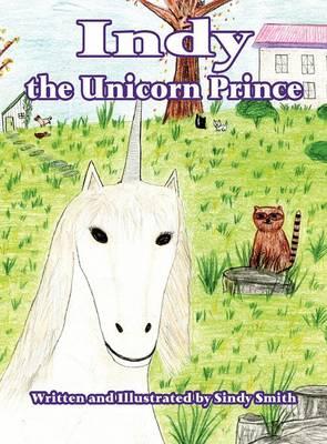 Indy the Unicorn Prince (Hardback)