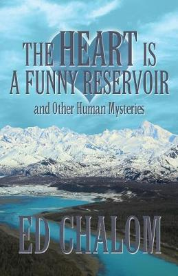 The Heart Is a Funny Reservoir and Other Human Mysteries (Paperback)