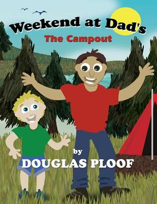 Weekend at Dad's: The Campout (Paperback)