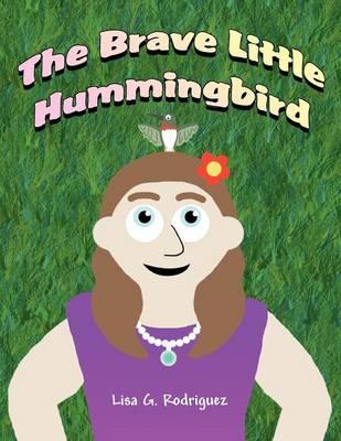 The Brave Little Hummingbird (Paperback)