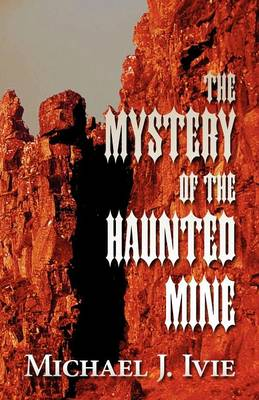 The Mystery of the Haunted Mine (Paperback)