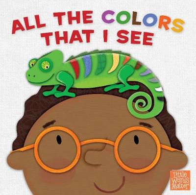 All the Colors That I See (Board book)