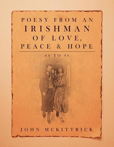Poesy from an Irishman of Love, Peace & Hope: 69 to 96 (Paperback)