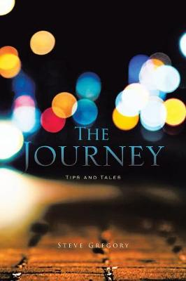 The Journey: Tips and Tales (Paperback)