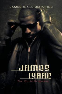 James Isaac: The World Brightens as It Darkens (Paperback)