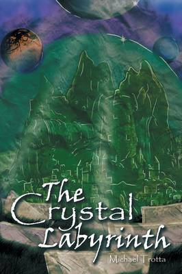The Crystal Labyrinth (Paperback)