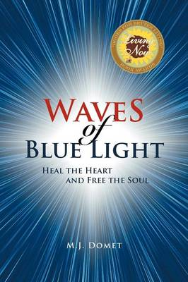Waves of Blue Light: Heal the Heart and Free the Soul (Paperback)