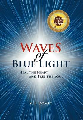 Waves of Blue Light: Heal the Heart and Free the Soul (Hardback)