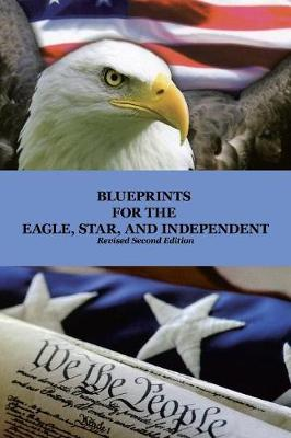 Blueprints for the Eagle, Star, and Independent (Paperback)