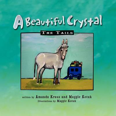 A Beautiful Crystal: The Tails (Paperback)