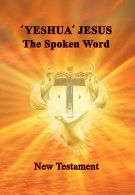 'Yeshua' Jesus - The Spoken Word (Hardback)