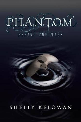 P.H.A.N.T.O.M: Behind the Mask (Paperback)