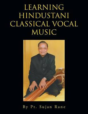 Learning Hindustani Classical Vocal Music (Paperback)