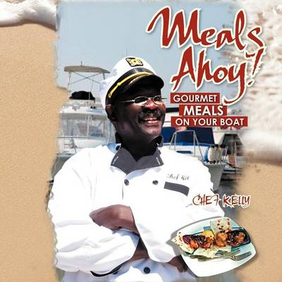 Meals Ahoy!: Gourmet Meals on Your Boat (Paperback)