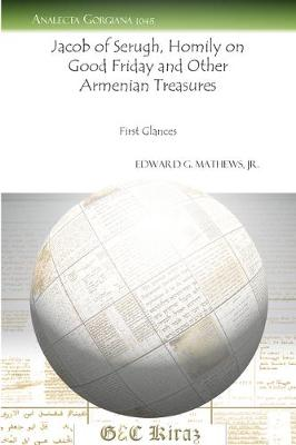 Jacob of Serugh, Homily on Good Friday and Other Armenian Treasures (Paperback)