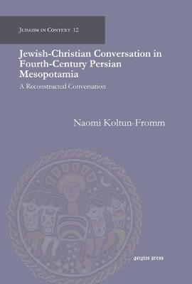 Jewish-Christian Conversation in Fourth-Century Persian Mesopotamia (Hardback)