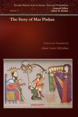The Story of Mar Pinhas - Persian Martyr Acts in Syriac: Text and Translation 2 (Paperback)