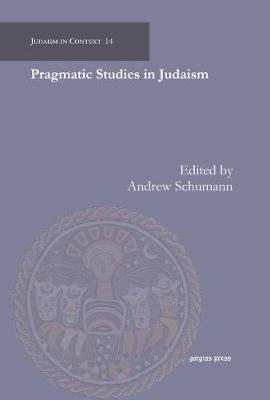 Pragmatic Studies in Judaism - Judaism in Context 14 (Hardback)