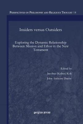 Insiders Versus Outsiders: Exploring the Dynamic Relationship Between Mission and Ethos in the New Testament - Perspectives on Philosophy and Religious Thought (Hardback)