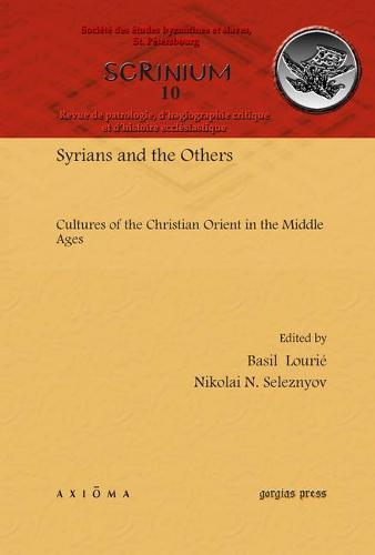 Syrians and the Others: Cultures of the Christian Orient in the Middle Ages (Hardback)