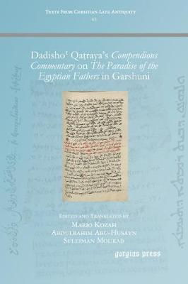 Dadishoʿ Qatraya's Compendious Commentary on The Paradise of the Egyptian Fathers: in Garshuni - Texts from Christian Late Antiquity 43 (Paperback)