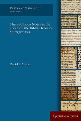 The Sub Loco Notes in the Torah of the Biblia Hebraica Stuttgartensia - Texts and Studies 15 (Hardback)