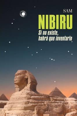Nibiru: Si No Existe (Paperback)