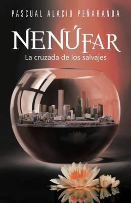Nen Far: La Cruzada de Los Salvajes (Paperback)