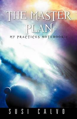 The Master Plan: My Practices Notebook - 1 (Paperback)