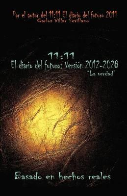 11: 11 El Diario del Futuro: Version 2012-2028 (Paperback)