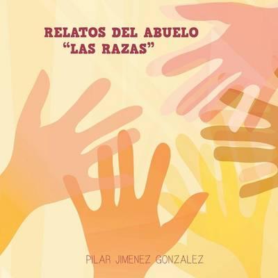 Relatos del Abuelo Las Razas (Paperback)