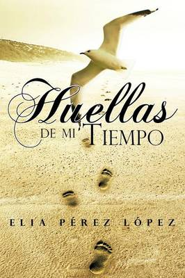 Huellas de Mi Tiempo (Paperback)