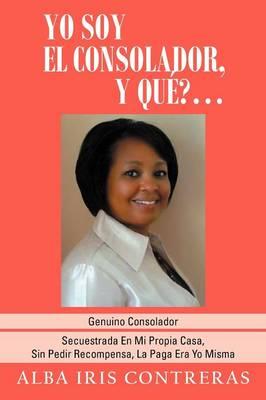 Yo Soy El Consolador, y Que? ... (Paperback)
