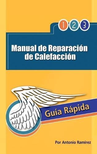 Manual de Reparacion de Calefaccion: Guia Rapida (Hardback)